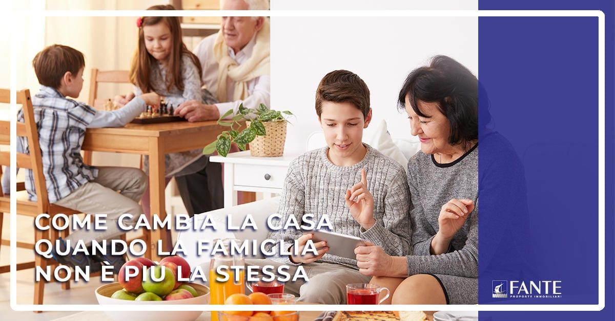COME CAMBIA LA CASA QUANDO LA FAMIGLIA NON È PIÙ LA STESSA
